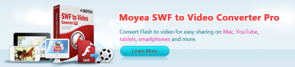 Moyea SWF to Video Converter Pro - Best Flash to Video Converter